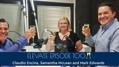 Photo of 100 episodes of Elevate – Claudio Encina, Samantha McLean and Mark Edwards